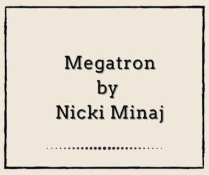 Megatron by Nicki Minaj