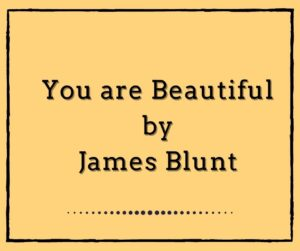 You´re Beautiful by James Blunt
