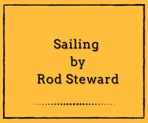 Sailing by Rod Steward