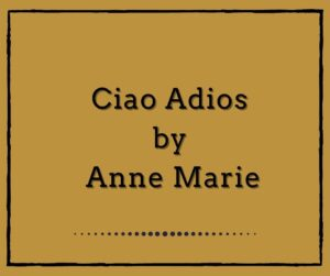 Ciao Adios by Anne Marie
