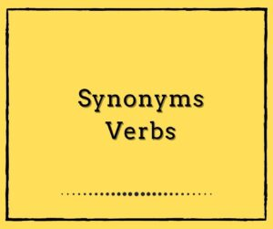 Synonyms: Verbs