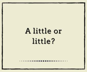 A little or Little