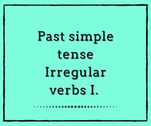 Past tense Irregular verbs 1