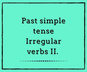 Past tense Irregular verbs 2