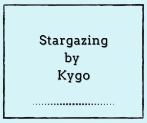Stargazing by Kygo