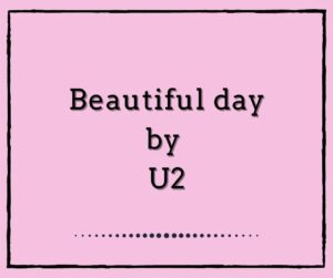 Beautiful Day by U2