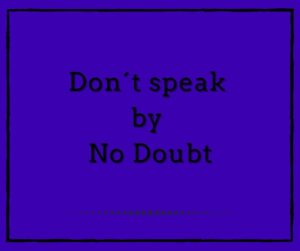 Don´t Speak by No Doubt