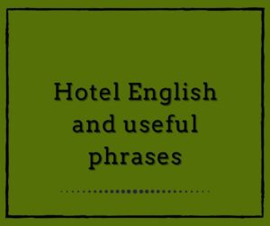 Hotel English and Useful Phrases