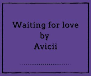 Waiting for love by Avicii