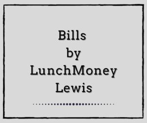 Bills by LunchMoney Lewis