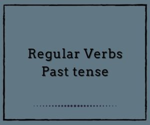 Regular Verbs-Past Tense