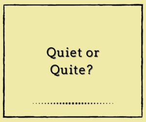 Quiet or Quite