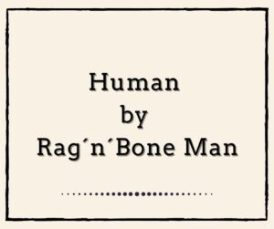 Human by Rag´n´Bone Man