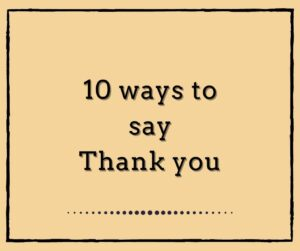 10 ways to say THANK YOU
