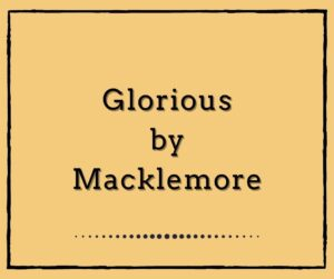 Glorious by Macklemore feat. Skylar Grey