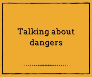 Talking about dangers