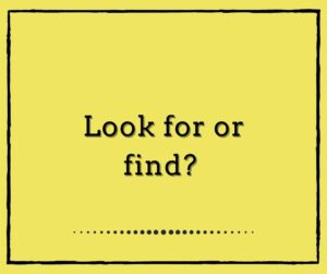 Look for or Find