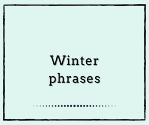 Winter phrases